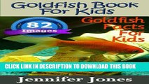 New Book Goldfish Book For Kids: Goldfish Facts For Kids Book