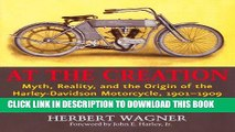 [PDF] At the Creation: Myth, Reality, and the Origin of the Harley-Davidson Motorcycle, 1901-1909