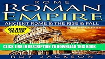[PDF] ROME:  Roman Empire: Ancient Rome   The Rise   Fall (Ancient History, Roman Military,