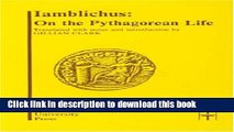 Download Iamblichus: On the Pythagorean Life (Translated Texts for Historians LUP)  Ebook Online