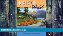 Big Deals  Driven Wild: How the Fight against Automobiles Launched the Modern Wilderness Movement