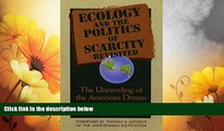 Must Have  Ecology and the Politics of Scarcity Revisited: The Unraveling of the American Dream