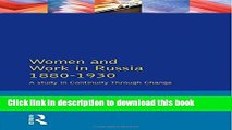 Read Women and Work in Russia, 1880-1930: A Study in Continuity Through Change (Women And Men In