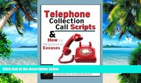 Must Have PDF  Telephone Collection call Scripts   How to respond to Excuses: A Guide for Bill