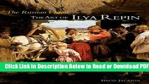 [Get] The Russian Vision: The Art of Ilya Repin Free New