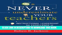 [PDF] Never Underestimate Your Teachers: Instructional Leadership for Excellence in Every