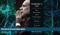 Big Deals  Bernanke s Test: Ben Bernanke, Alan Greenspan, and the Drama of the Central Banker