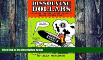 Big Deals  Dissolving Dollars: Exposing The Debt-Based Insanity Behind Modern Money (2Nd Edition)