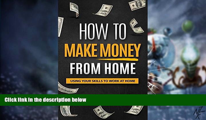 Big Deals  Money: How to Make Money From Home: Using Your Skills to Work at Home (Money, Passive