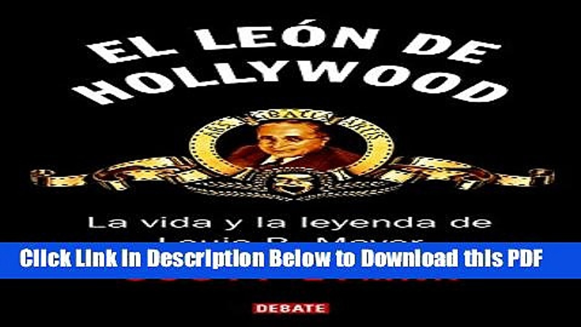 [Read] El Leon De Hollywood / Lion of Hollywood: La Vida Y La Leyenda De Louis B. Mayer / the Life