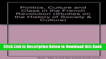 [Reads] Politics, Culture and Class in the French Revolution (Studies on the History of Society