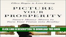 [Download] Picture Your Prosperity: Smart Money Moves to Turn Your Vision into Reality Paperback