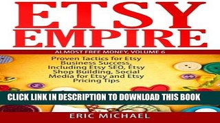 Download Etsy Empire Proven Tactics for Your Etsy Business Success Including Etsy SEO Etsy