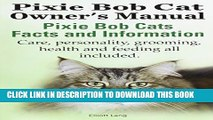 [PDF] The Pixie Bob Cat Owner s Manual. Pixie Bob Cats Facts and Information. Care, Personality,