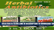 [PDF] Herbal Antibiotics Box Set: 88 Super Herbal Antibiotics and Antiseptics: Find Out the