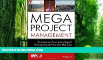 Must Have  Megaproject Management: Lessons on Risk and Project Management from the Big Dig  READ