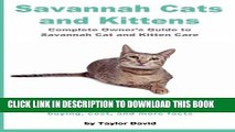 [PDF] Savannah Cats and Kittens: Complete Owner s Guide to Savannah Cat   Kitten Care: