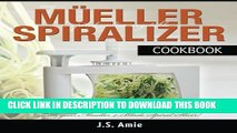[PDF] My Mueller Spiral-Ultra Vegetable Spiralizer Cookbook: 101 Recipes to Turn Zucchini into