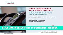 New Book The Road to IP Telephony: How Cisco Systems Migrated from PBX to IP Telephony