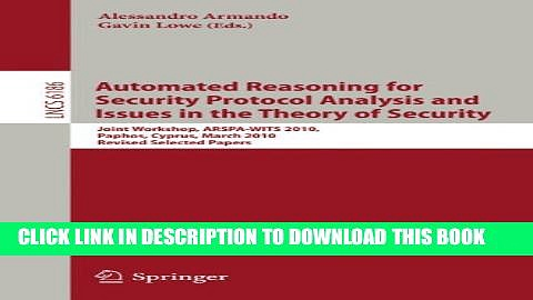 New Book Automated Reasoning for Security Protocol Analysis and Issues in the Theory of Security: