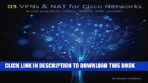New Book VPNs and NAT for Cisco Networks: A CCIE v5 guide to Tunnels, DMVPN, VPNs and NAT