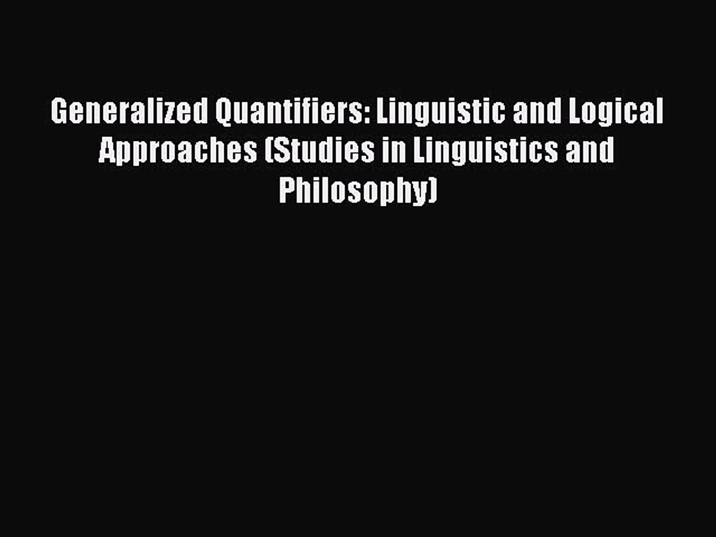 Generalized Quantifiers: Linguistic and Logical Approaches (Studies in Linguistics and Philosophy)