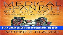 Collection Book Medical Spanish Mix and Match: Easy Spanish for Health Care Professionals