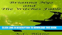 [PDF] Brianna Nye   The Witches Fable (Brianna Nye Series Book 1) Full Collection