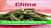 [PDF] Asian Pickles: China: Recipes for Chinese Sweet, Sour, Salty, Cured, and Fermented Pickles