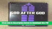 [Read] God after God;  The God of the past and the God of the future, seen in the work of Karl