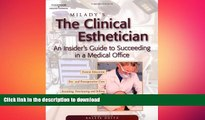 FAVORITE BOOK  Milady s The Clinical Esthetician: An Insiders Guide to Succeeding in a Medical