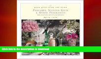 FAVORITE BOOK  Good Gifts from the Home: Perfumes, Scented Gifts, and Other Fragrances--Make