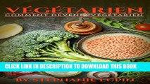 [PDF] Végétarien: Comment Devenir Végétarien (Végétarien, végé, végétarienne, recettes