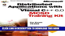 New Book Distributed Applications with Microsoft Visual C++ 6.0: MCSD Training Kit (Dv-Mcsd