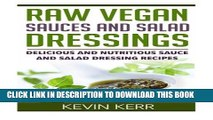 [PDF] Raw Vegan Sauces and Salad Dressings: Delicious and Nutritious Sauce and Salad Dressing