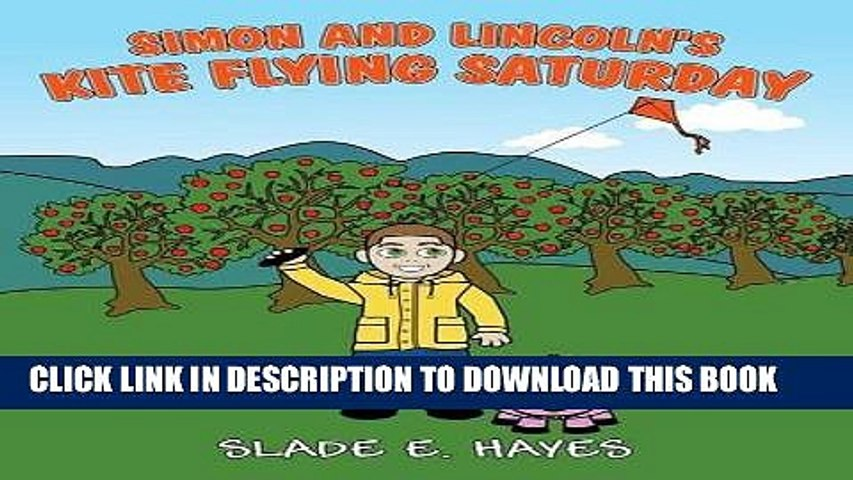 [PDF] Simon and Lincoln s Kite Flying Saturday Popular Online