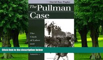 Big Deals  The Pullman Case: The Clash of Labor and Capital in Industrial America (Landmark Law