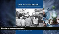 Big Deals  City of Strangers: Gulf Migration and the Indian Community in Bahrain  Best Seller