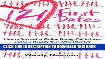 [PDF] 121 First Dates: How to Succeed at Online Dating, Fall in Love, and Live Happily Ever After