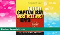 READ FREE FULL  Good Capitalism, Bad Capitalism, and the Economics of Growth and Prosperity  READ