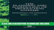 [Download] The Planning and Scheduling of Production Systems: Methodologies and applications