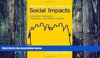 Big Deals  Measuring and Improving Social Impacts: A Guide for Nonprofits, Companies, and Impact
