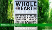 Big Deals  Whole Earth Discipline: Why Dense Cities, Nuclear Power, Transgenic Crops,