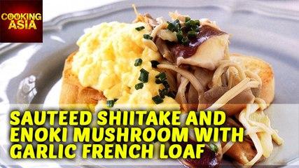 Sauteed Shiitake And Enoki Mushroom With Garlic French Loaf | Cooking Asia