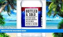 Big Deals  Bottled and Sold: The Story Behind Our Obsession with Bottled Water  Free Full Read