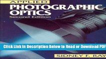 [Get] Applied Photographic Optics: Lenses and Optical Systems for Photography, Film, Video and