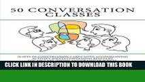 [PDF] 50 Conversation Classes: 50 sets of conversation cards with an accompanying activity sheet
