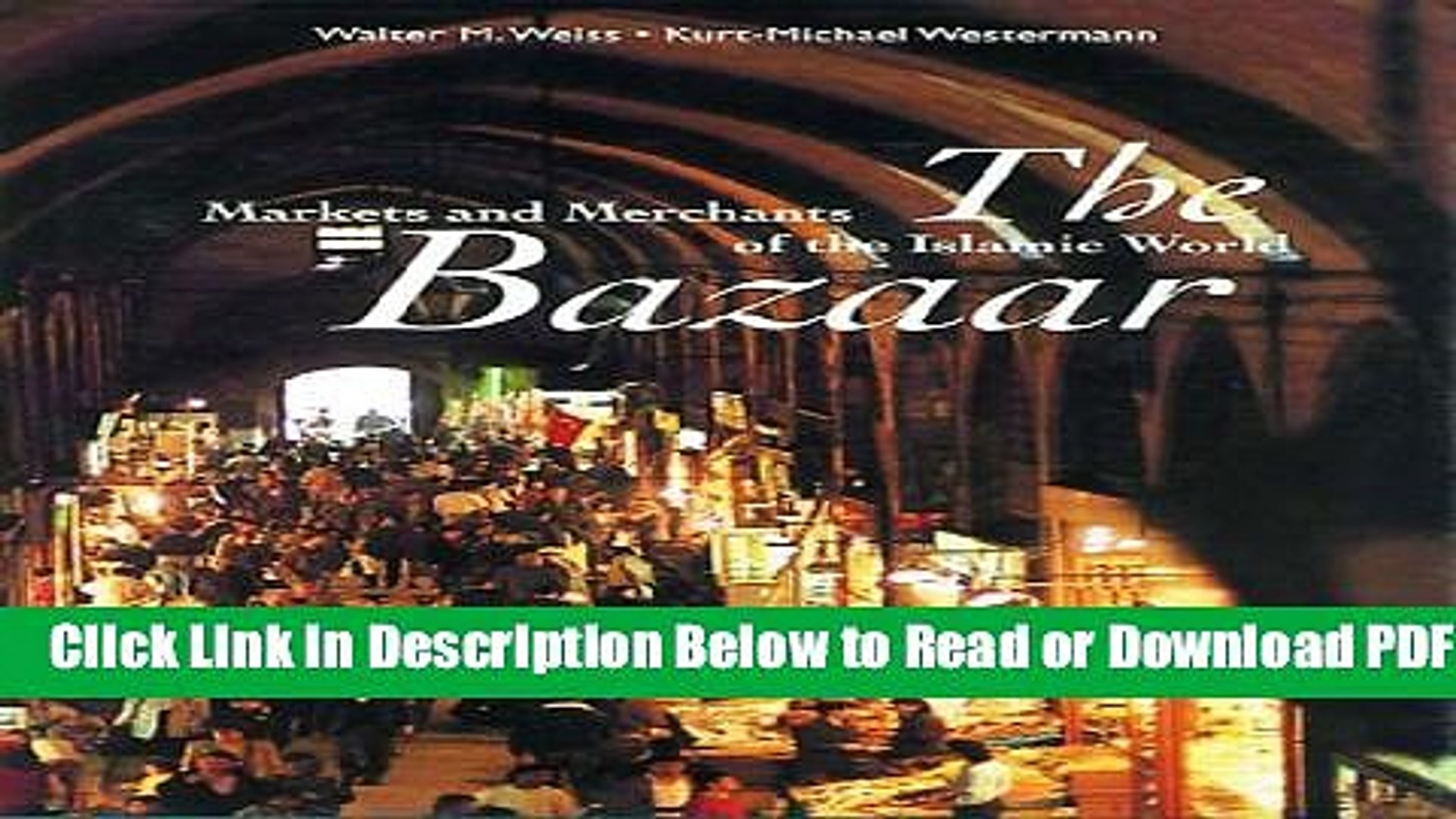 [PDF] The Bazaar: Markets and Merchants of the Islamic World Free New