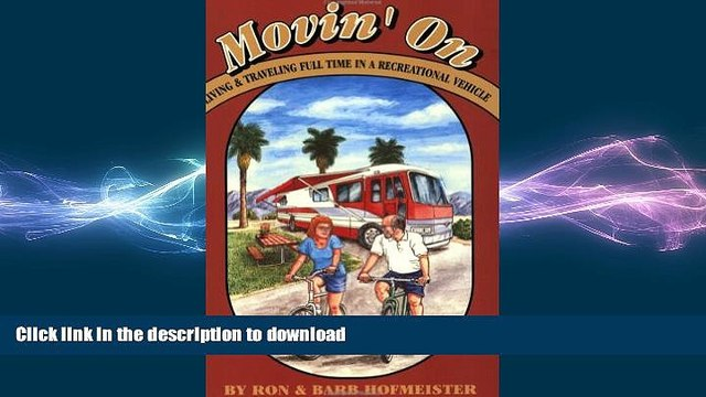 EBOOK ONLINE Movin  on: Living and Traveling Full-Time in a Recreational Vehicle FREE BOOK ONLINE