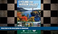 READ PDF Cycling the Hudson Valley: A Guide to History, Art, and Nature on the East and West Sides